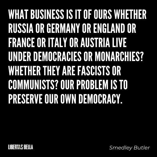 """Smedley Butler Quotes - """"What business is it of ours whether Russia or Germany or England or France or Italy or Austria..."""""""
