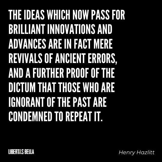 """Henry Hazlitt Quotes - """"The ideas which now pass for brilliant innovations and advances are in fact mere revivals of ancient errors..."""""""