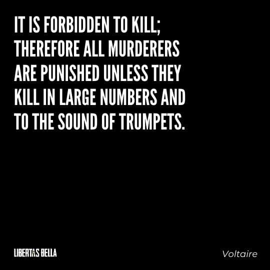 """Voltaire Quotes - """"It is forbidden to kill; therefore all murderers are punished unless they kill..."""""""