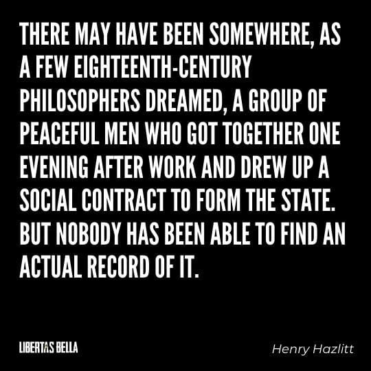 """Henry Hazlitt Quotes - """"There may have been somewhere, as a few eighteenth-century philosophers dreamed..."""""""