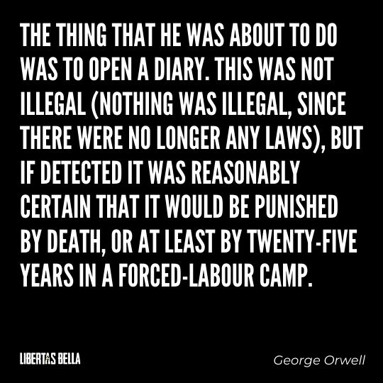 """1984 Quotes - """"The thing that he was about to do was to open a diary. This was not illegal..."""""""