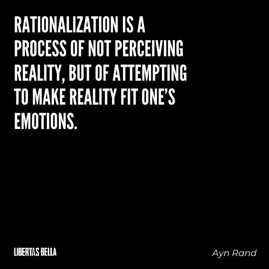 """Ayn Rand Quotes - """"Rationalization is a process of not perceiving reality, but of attempting..."""""""