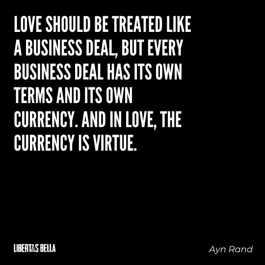 """Ayn Rand Quotes - """"Love should be treated like a business deal, but every business deal has its own terms..."""""""