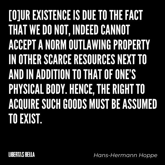 """Hans-Hermann Hoppe Quotes - """"[O]ur existence is due to the fact that we do not, indeed cannot accept a norm..."""""""