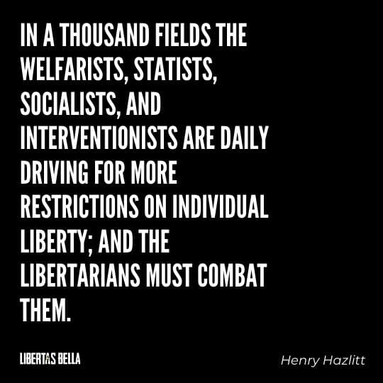 """Henry Hazlitt Quotes - """"In a thousand fields the welfarists, statists, socialists, and interventionists are daily driving..."""""""