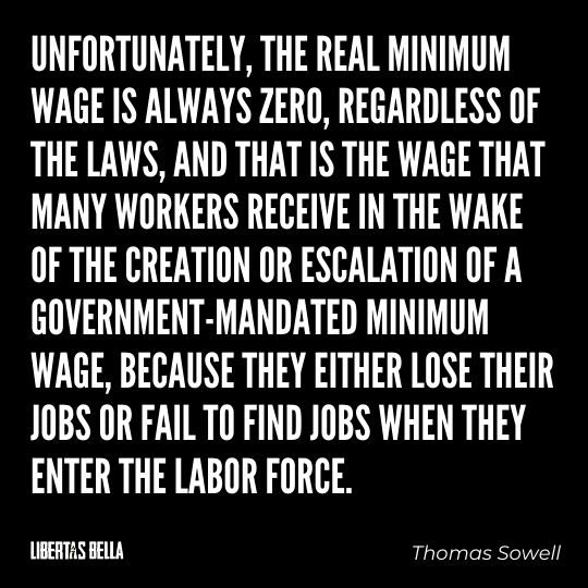 """Thomas Sowell Quotes - """"Unfortunately, the real minimum wage is always zero, regardless of the laws..."""""""