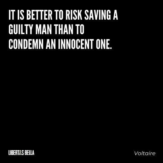 """Voltaire Quotes - """"It is better to risk saving a guilty man than to condemn an innocent one."""""""