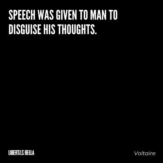 """Voltaire Quotes - """"Speech was given to man to disguise his thoughts."""""""
