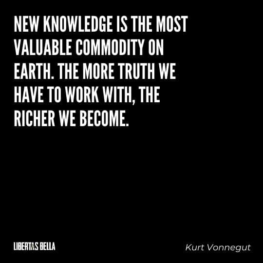 """Censorship Quotes - """"New knowledge is the most valuable commodity on earth. The more truth..."""""""