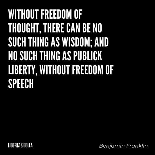 """Liberty Quotes - """"Without Freedom of Thought, there can be no such Thing as Wisdom; and no such Thing..."""""""
