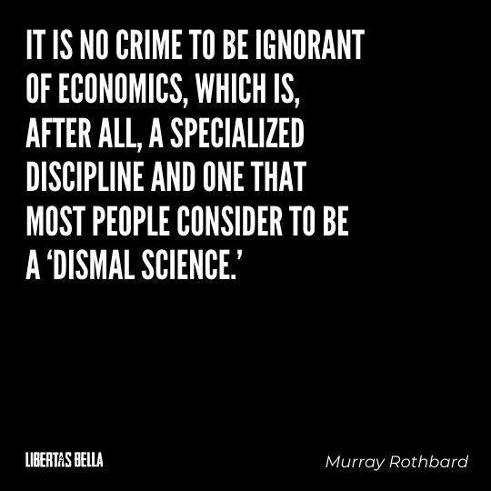 """Murray Rothbard Quotes - """"It is no crime to be ignorant of economics, which is, after all, a specialized discipline..."""""""