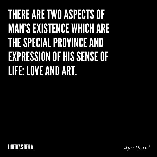"""Ayn Rand Quotes - """"There are two aspects of man's existence which are the special province..."""""""