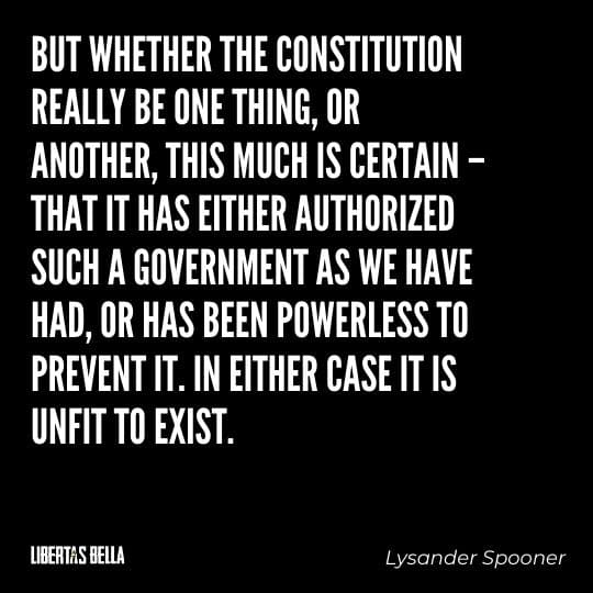 """Lysander Spooner Quotes - """"But whether the Constitution really be one thing, or another, this much is certain..."""""""