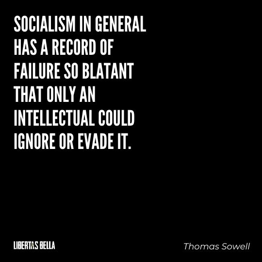 """Thomas Sowell Quotes - """"Socialism in general has a record of failure so blatant that..."""""""