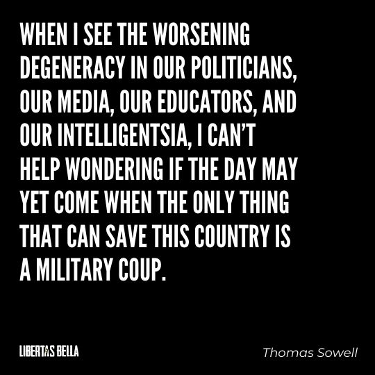 """Thomas Sowell Quotes - """"When I see the worsening degeneracy in our politicians..."""""""