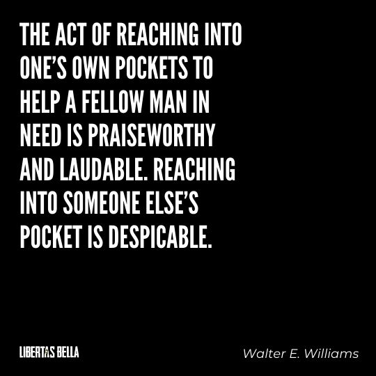 """Walter E. Williams Quotes - """"The act of reaching into one's own pockets to help a fellow man in need is praiseworthy..."""""""