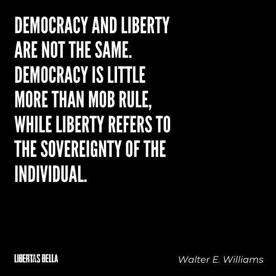 """Walter E. Williams Quotes - """"Democracy and liberty are not the same..."""""""