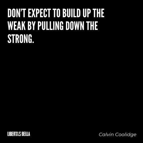 """Greed quotes - """"Don't expect to build up the weak by pulling down the strong."""""""