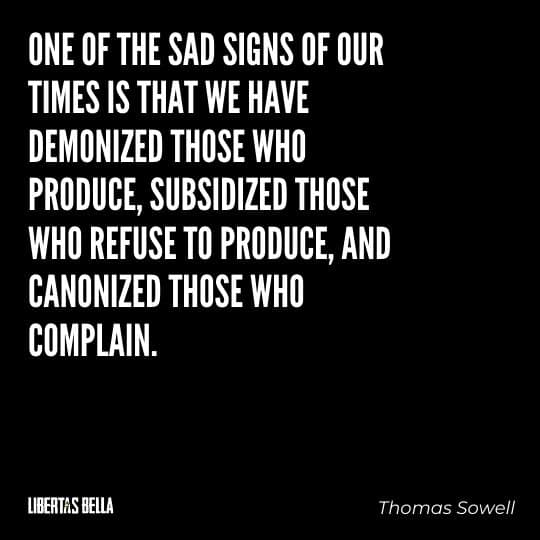 """Greed quotes - """"One of the sad signs of our times is that we have demonized those who produce..."""""""