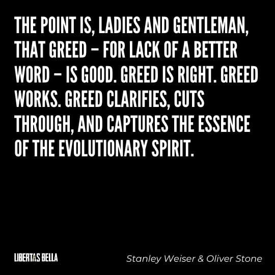"""Greed quotes - """"The point is, ladies and gentleman, that greed - for lack of a better word..."""""""