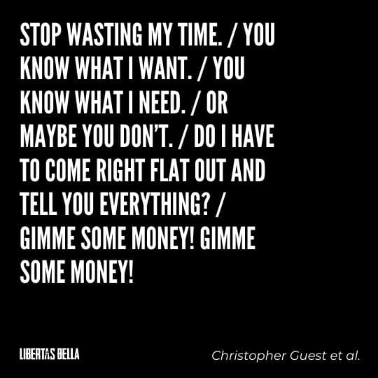 """Greed quotes - """"Stop wasting my time./You know what I want..."""""""