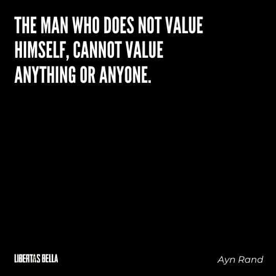 """Greed quotes - """"The man who does not value himself, cannot value anything of anyone."""""""