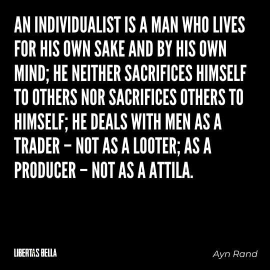 """Greed quotes - """"An individualist is a man who lives for his own sake and by his own mind..."""""""