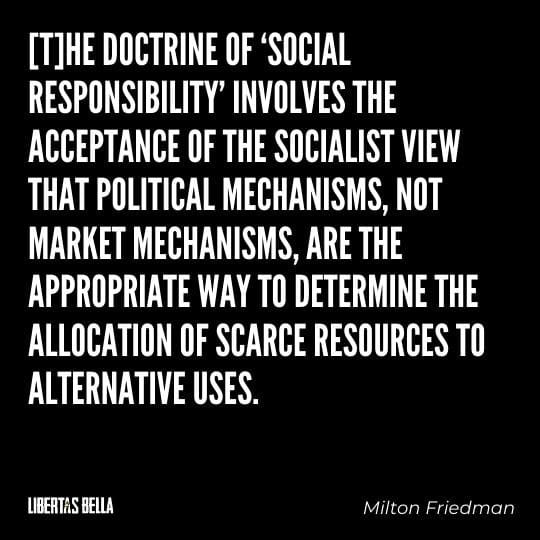 """Greed quotes - """"The doctrine of 'social responsibility involves the acceptance of the socialist view that..."""""""