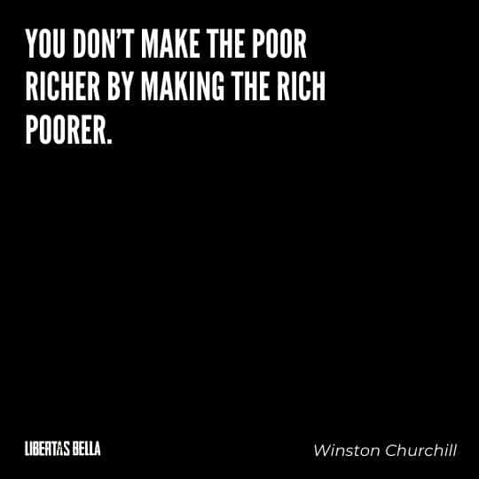 """Greed quotes - """"You don't make the poor richer by making the rich poorer"""""""
