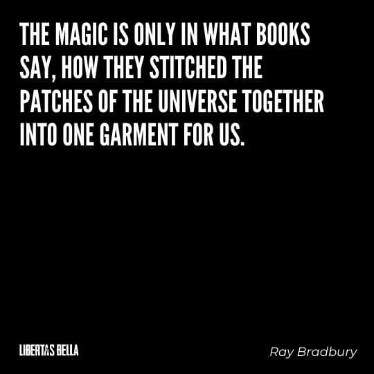 """Fahrenheit 451 Quotes - """"The magic is only in what books say, how they stitched the patches..."""""""