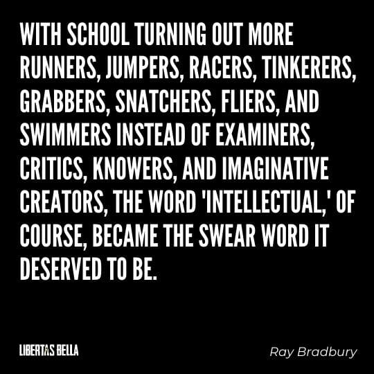 """Fahrenheit 451 Quotes - """"With school turning out more runners, jumpers, racers, tinkerers..."""""""