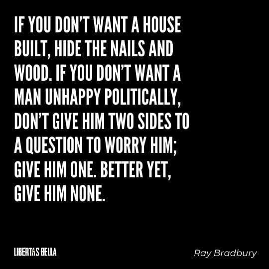 """Fahrenheit 451 Quotes - """"If you don't want a house built, hide the nails and wood..."""""""