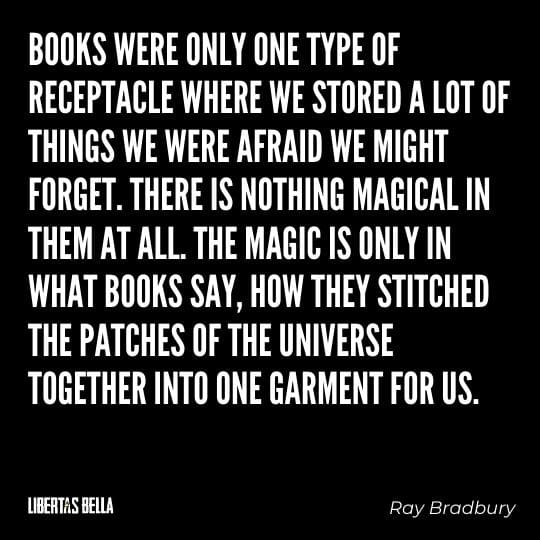 """Fahrenheit 451 Quotes - """"Books were only one type of receptacle where we stored a lot of..."""""""