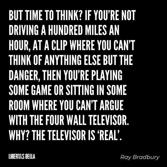 """Fahrenheit 451 Quotes - """"But time to think? If you're not driving a hundred miles an hour..."""""""