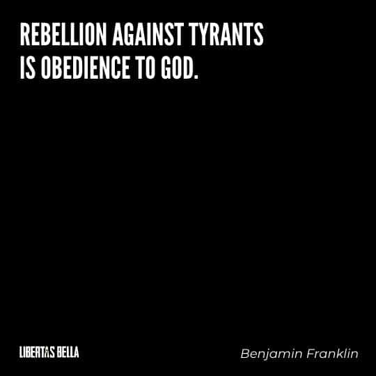 """Civil disobedience quotes - """"Rebellion against Tyrants is obedience to God."""""""