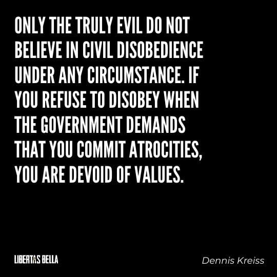 """Civil disobedience quotes - """"Only the truly evil do not believe in civil disobedience..."""""""