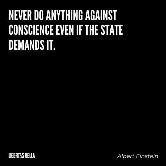 """Civil disobedience quotes - """"Never do anything against conscience even if the state demands it."""""""