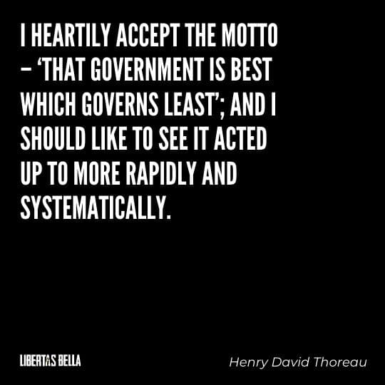 """Civil disobedience quotes - """"I heartily accept the motto - 'that government is best..."""""""
