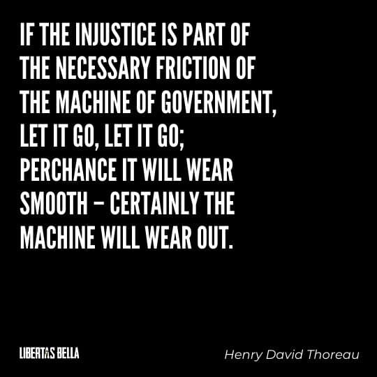 """Civil disobedience quotes - """"If the injustice is part of the necessary friction of the machine..."""""""