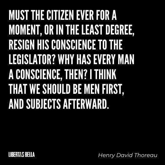 """Civil disobedience quotes - """"Must the citizen ever for a moment, or in the least..."""""""