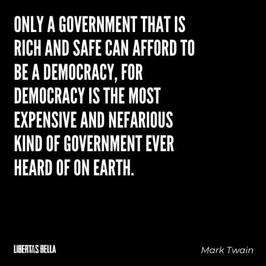 """democracy quotes - """"Only a government that is rich and safe can afford to be a democracy, for democracy is the most..."""""""