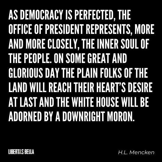 """democracy quotes - """"As democracy is perfected, the office of president represents, more and more closely..."""""""