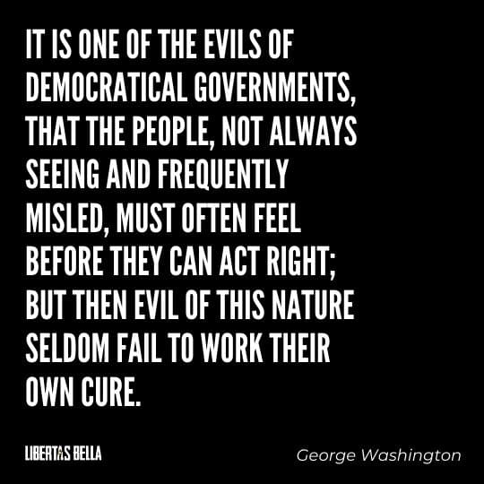 """democracy quotes - """"It is one of the evils of democratical governments, that the people..."""""""