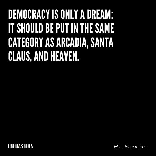 """H.L. Mencken quotes - """"Democracy is only a dream: it should be put in the same category..."""""""