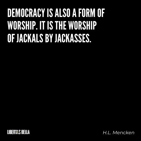 """H.L. Mencken quotes - """"Democracy is also a form of worship. It is the worship..."""""""