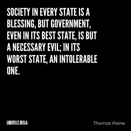 """Thomas Paine Quotes - """"Society in every state is a blessing, but government, even in its..."""""""
