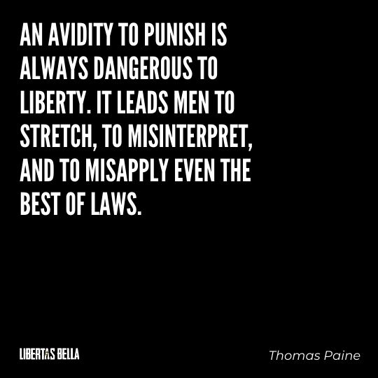 """Thomas Paine Quotes - """"An avidity to punish is always dangerous to liberty. It leads men to stretch..."""""""