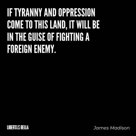"""Tyranny quotes - """"If tyranny and oppression come to this land, it will be in the guise of fighting a foreign enemy."""""""