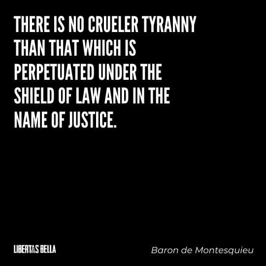 """Tyranny quotes - """"There is no crueler tyranny than that which is perpetuated under the shield of law and in the name of justice."""""""