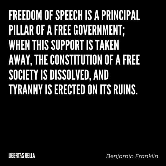 """Tyranny quotes - """"Freedom of speech is a principal pillar of a free government; when this support is taken away..."""""""